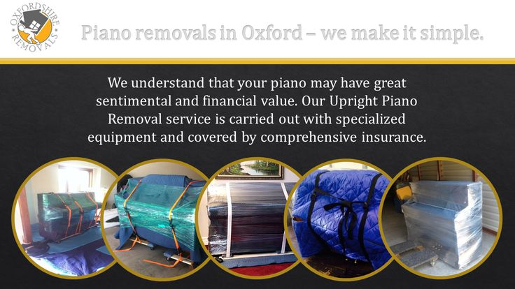 Piano removals in Oxford – we make it simple. We understand that your piano may have great sentimental and financial value. Our Upright Piano Removal service is carried out with specialized equipment and covered by comprehensive insurance.