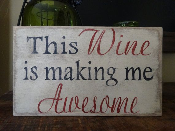 This Wine is making me Awesome hand painted by MyThoughtsExactly6