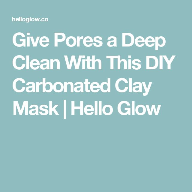 Give Pores a Deep Clean With This DIY Carbonated Clay Mask | Hello Glow