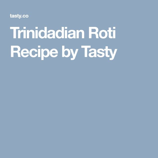 Trinidadian Roti Recipe by Tasty