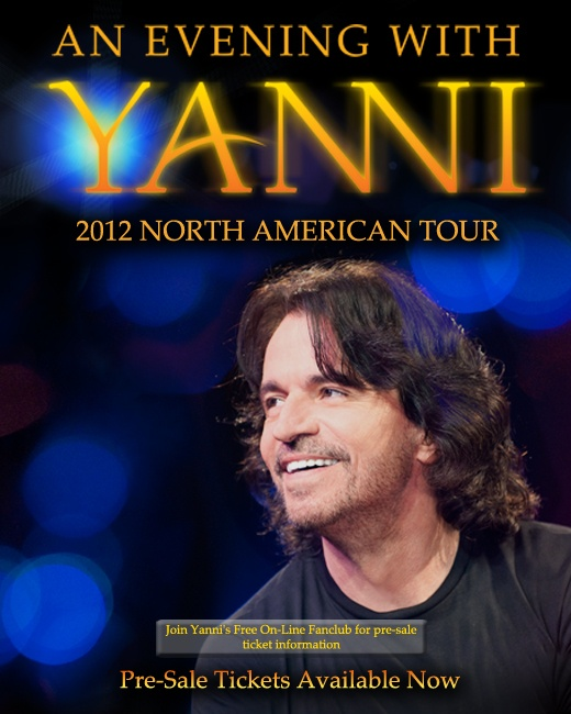 Yanni  - Saturday August 11, 2012 @Conexus Arts Centre 8 pm $75.5  Price range $75.50 - 55.50