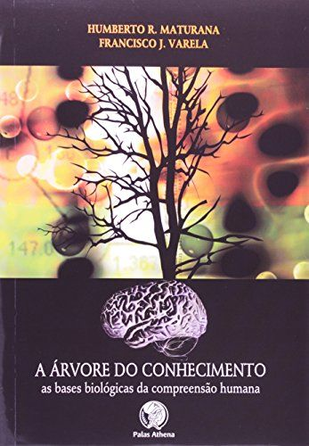 A Arvore Do Conhecimento - Humberto Maturana e Francisco Varela