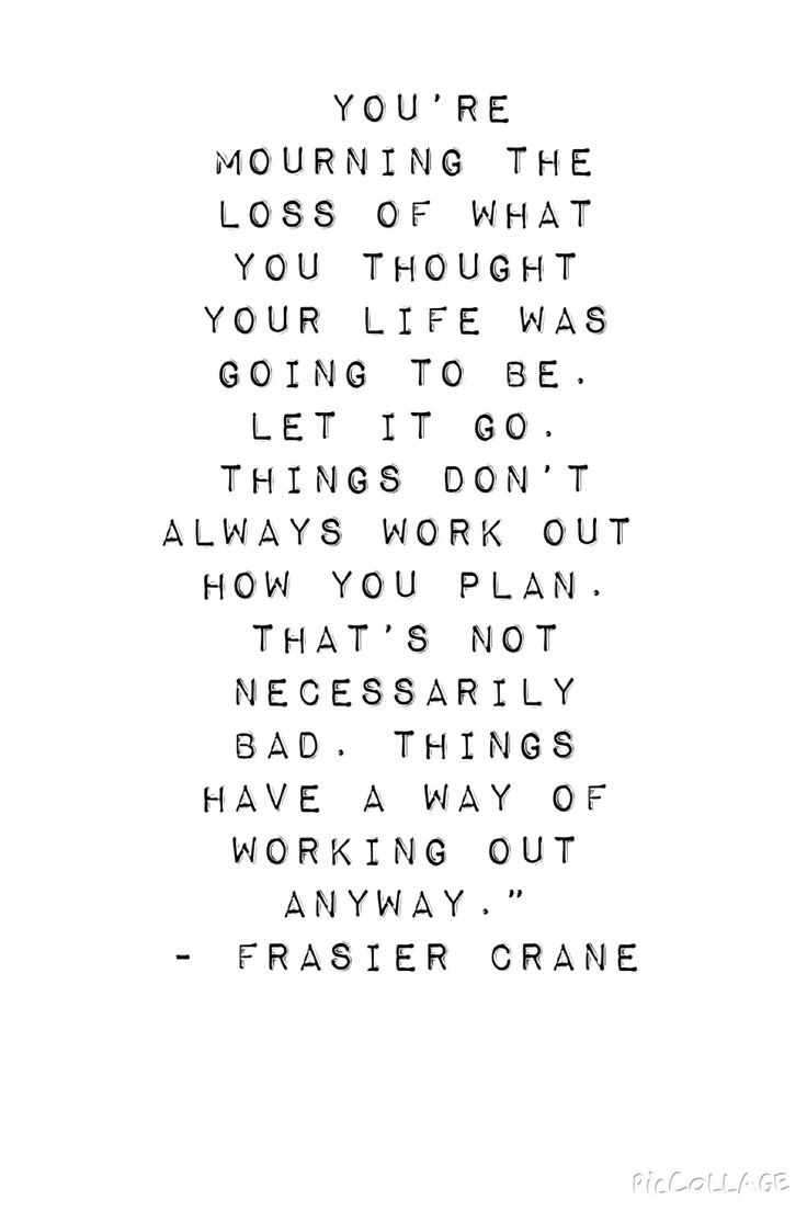 It's a good thing. Life is destined to be better than what I thought it should be.