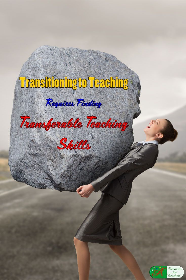 Transitioning to Teaching Requires Finding Transfe�