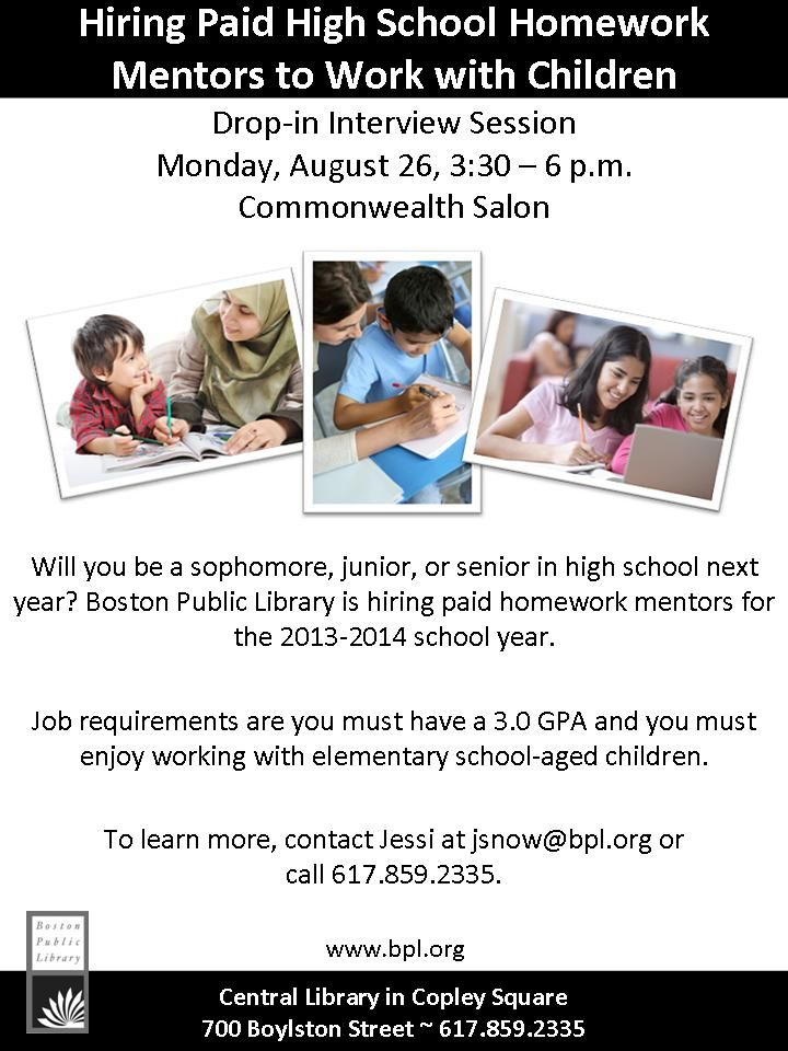 The BPL will be interviewing teens for positions as homework mentors on August 26th from 3:30-6:00.