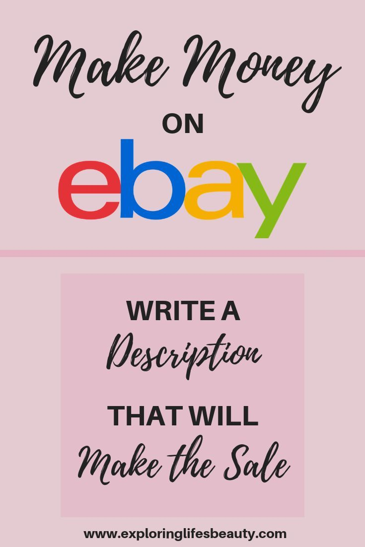 How To Write A Description On Ebay Exploring Life S Beauty In 2020 Ebay Selling Tips Making Money On Ebay Ebay Hacks