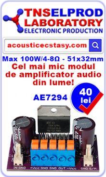 AE7294 este un modul de amplificator audio de putere în clasa AB, bazat pe circuitul integrat TDA7294.  Circuitul integrat TDA7294 este un amplificator audio de putere monolitic de înaltă performanţă al carui etaj final este construit în tehnologia DMOS.