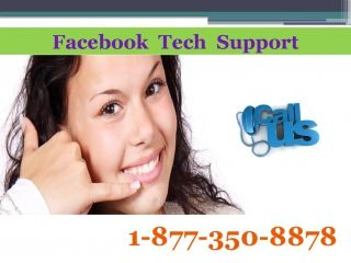You are in the doldrums? Get your account fix with Facebook Tech Support 1-877-350-8878 You feel scuffed because of constant virtual world worries. There are numerous issues which bother you from time to time like Profile not getting login, profile photo is not updating despite various attempts. At Facebook Tech Support we are a solution to your all problems. You can get the benefit of one to one conversation with our techies at 1-877-350-8878…