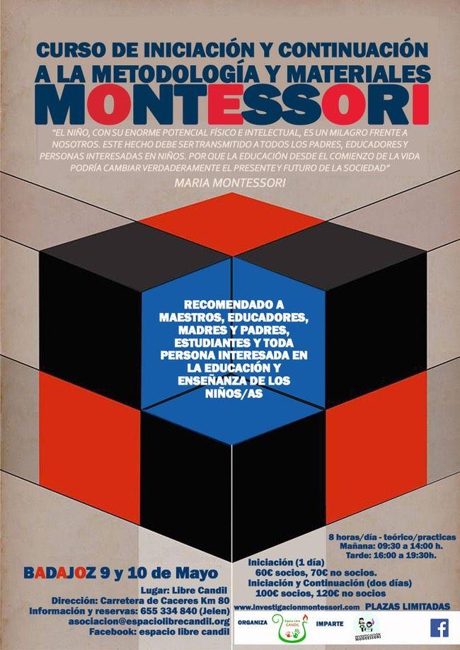 Curso de iniciación y continuación a la metodologia y materiales Montessori INFO: ESPACIO LIBRE CANDIL www.espaciolibrecandil.org Carretera de Cáceres km 8
