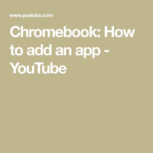 Chromebook How to add an app YouTube Chromebook, Ads, App