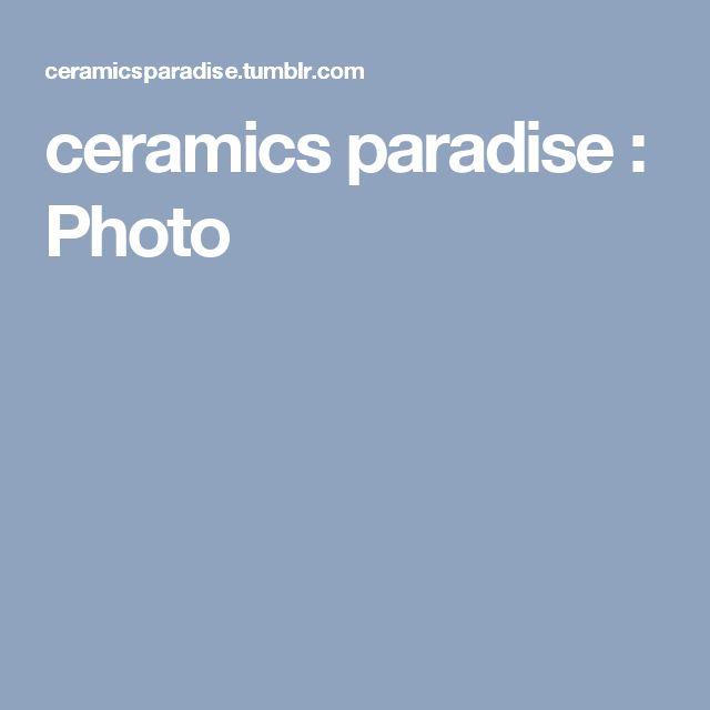 ceramics paradise : Photo