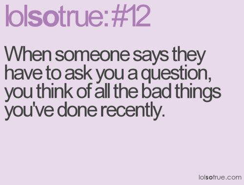 lolsotrue.com...but i don't ever do anything to really get worried about