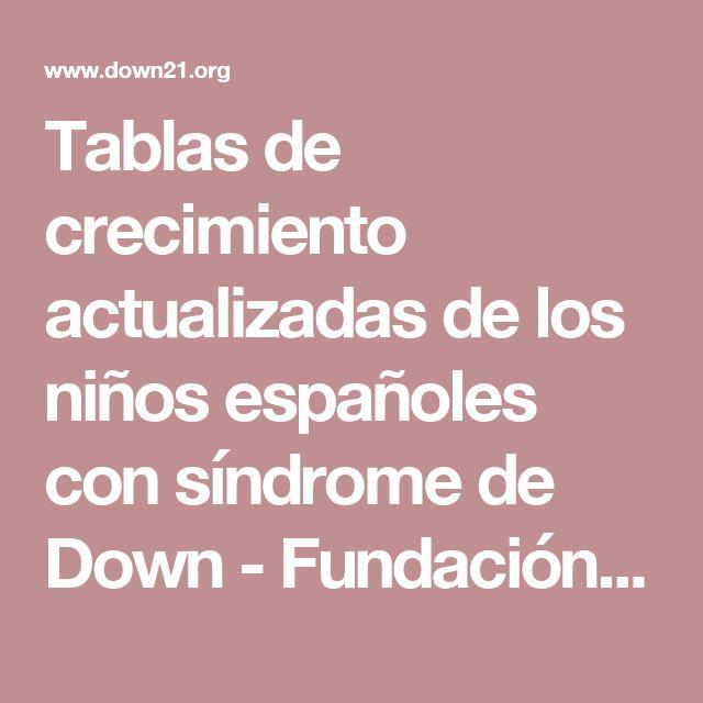 Tablas de crecimiento actualizadas de los niños españoles con  síndrome de Down - Fundación Iberoamericana Down21