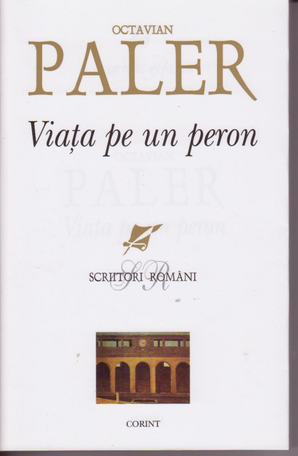 Octavian Paler – Viata pe un peron