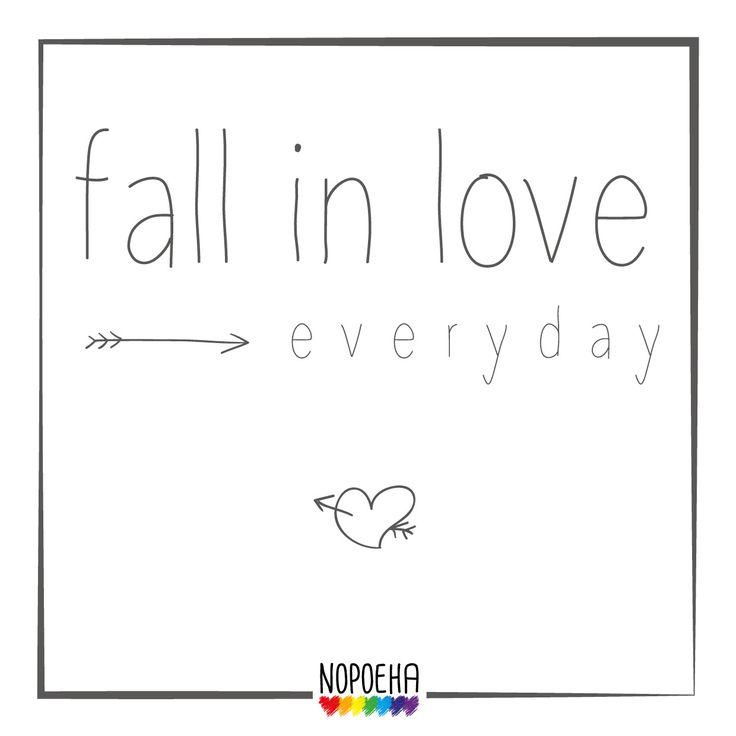 Fall in love, e v e r y d a y