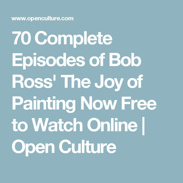 70 Complete Episodes of Bob Ross' The Joy of Painting Now Free to Watch Online | Open Culture