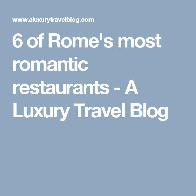 Best Romantic Restaurants In Rome Italy: 25+ Best Ideas About Romantic Restaurants On Pinterest