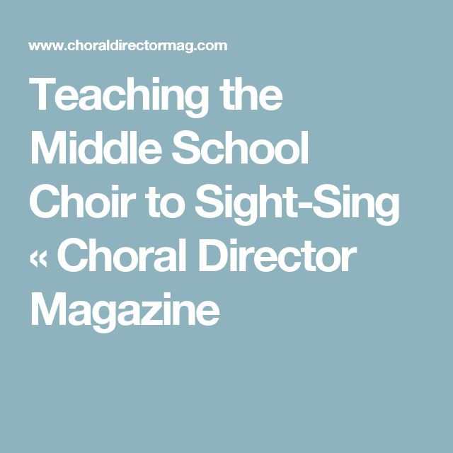 Teaching the Middle School Choir to Sight-Sing « Choral Director Magazine