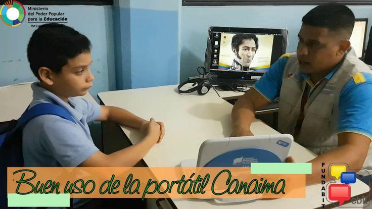 Uso adecuado de la Portátil Canaima. Proyecto Canaima Educativo