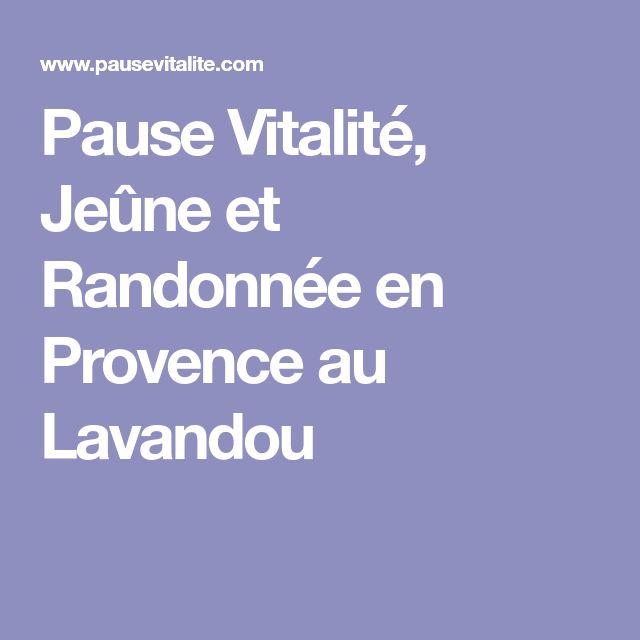 Pause Vitalité, Jeûne et Randonnée en Provence au Lavandou