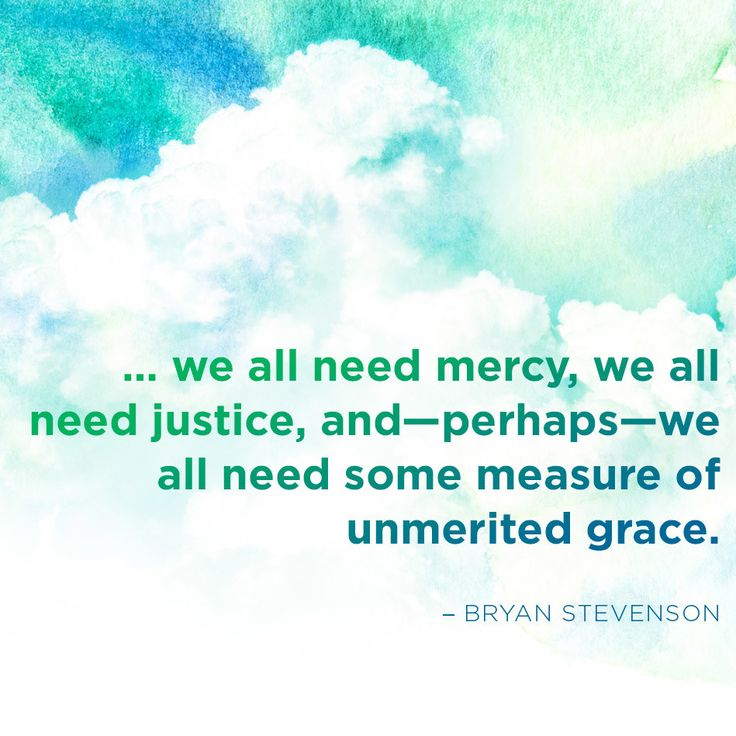<!--td {border: 1px solid #ccc;}br {mso-data-placement:same-cell;}-->... we all need mercy, we all need justice, and—perhaps—we all need some measure of unmerited grace. — Bryan Stevenson
