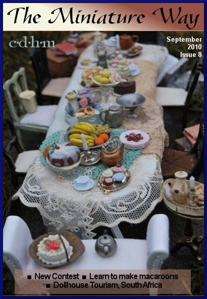 CDHM The Miniature Way magazine, Issue 8, September 2010 - can see pages of many other issues with fabulous ideas for making things, printies, general advice for doll house folk.
