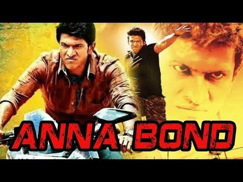 Anna Bond (2017) Full Hindi Dubbed Movie | Puneeth Rajkumar Nidhi Subbaiah Priyamani