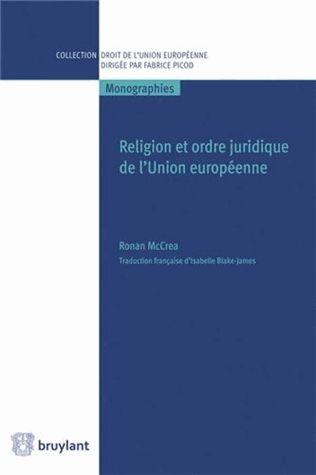 Religion et ordre juridique de l'Union européenne - Ronan McCrea