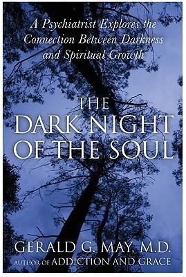 The Dark Night of the Soul Gerald G. May  - 31 March 2009 HarperCollins - Publisher