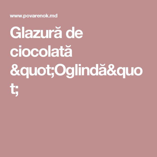 """Glazură de ciocolată """"Oglindă"""""""