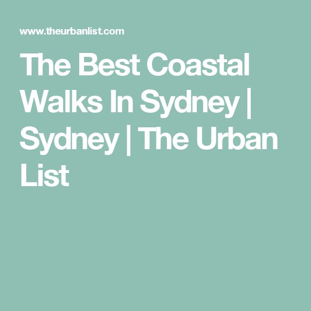 The Best Coastal Walks In Sydney | Sydney | The Urban List
