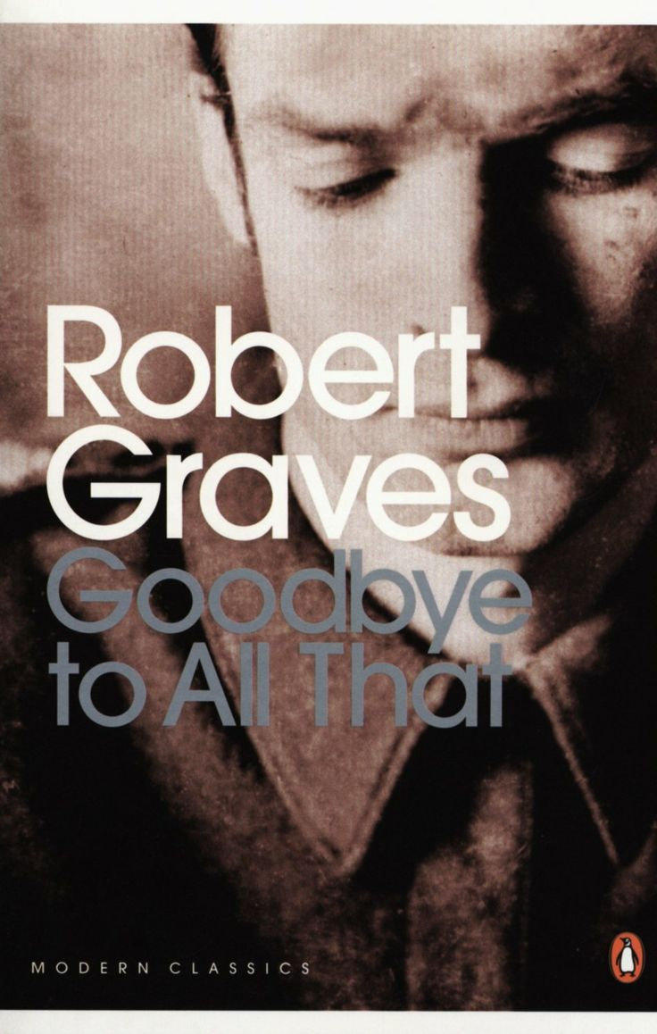 Robert Graves: From Great War Poet to Good-bye to All That – review