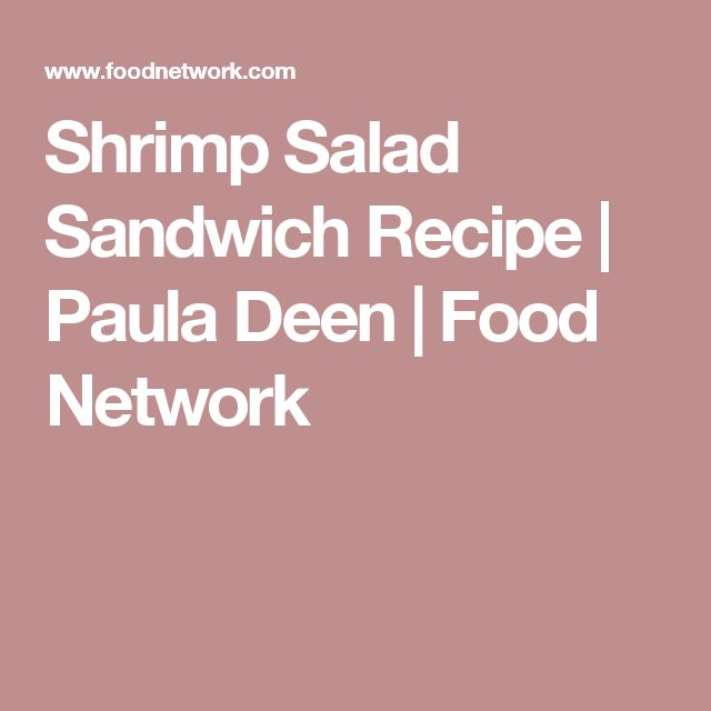Shrimp Salad Sandwich Recipe | Paula Deen | Food Network