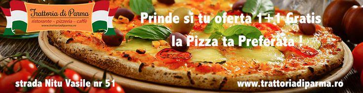 Oferta Pizza 1+1 Gratis http://trattoriadiparma.ro/