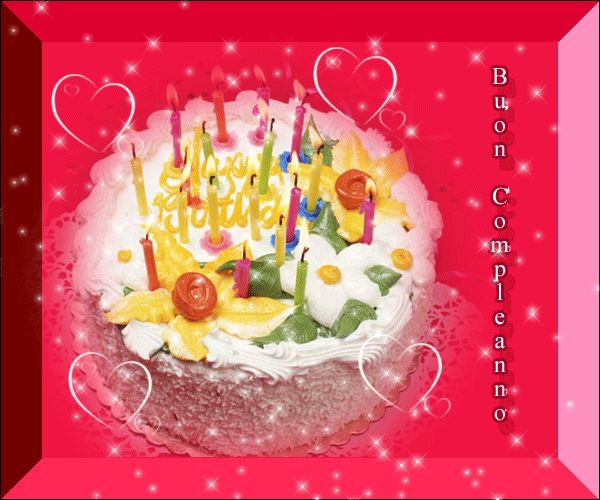 Auguri di Buon Compleanno - Tanti Auguri a Te: Immagini, foto e animazioni di Buon compleanno - Tanti Auguri a Te, per congratularmi con ai vostri cari