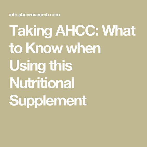 Taking AHCC: What to Know when Using this Nutritional