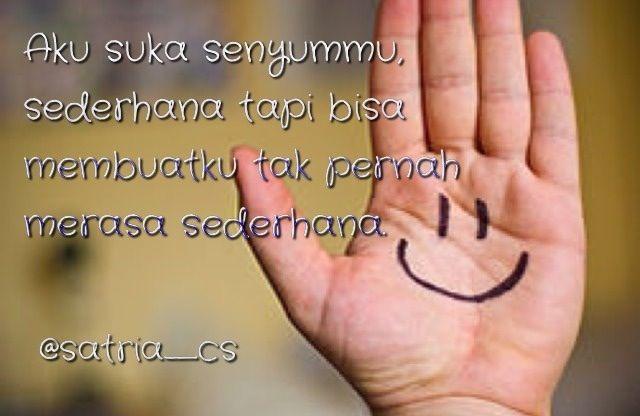 Bagaimana pun kamu, aku selalu menyukai senyummu yang sederhana itu. :)