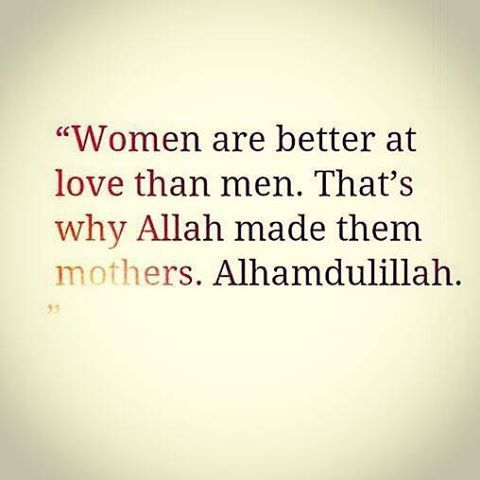 You only get one mother in your life and she is irreplaceable. Allah chose her for you before you were even born.