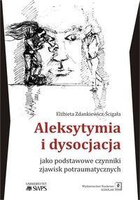 Aleksytymia i dysocjacja jako podstawowe czynniki zjawisk potraumatycznych