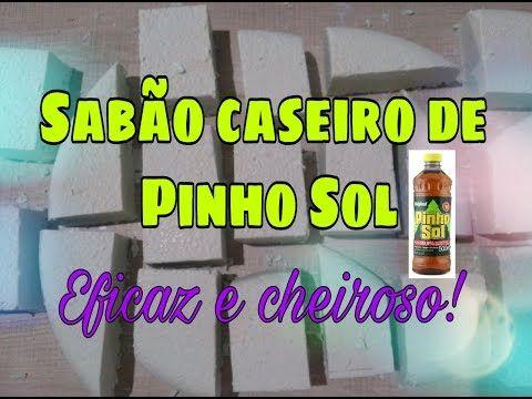 Sabão caseiro de Pinho Sol - YouTube