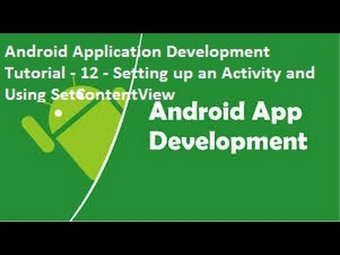 Android Application Development Tutorial 12 Setting up an Activity and Using Set Content View Android Application Development Tutorial 12 Setting up an Activity and Using Set Content View http://a2yo.blogspot.com/