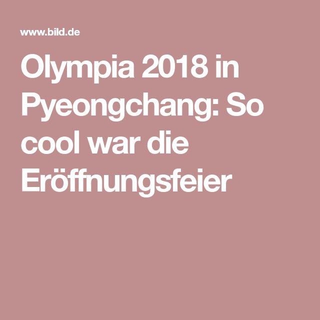 Olympia 2018 in Pyeongchang: So cool war die Eröffnungsfeier