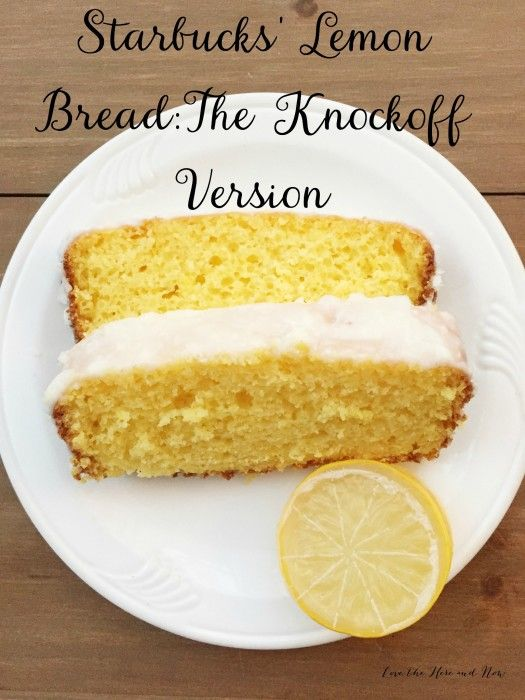 Starbucks' Lemon Bread: The Knockoff Version