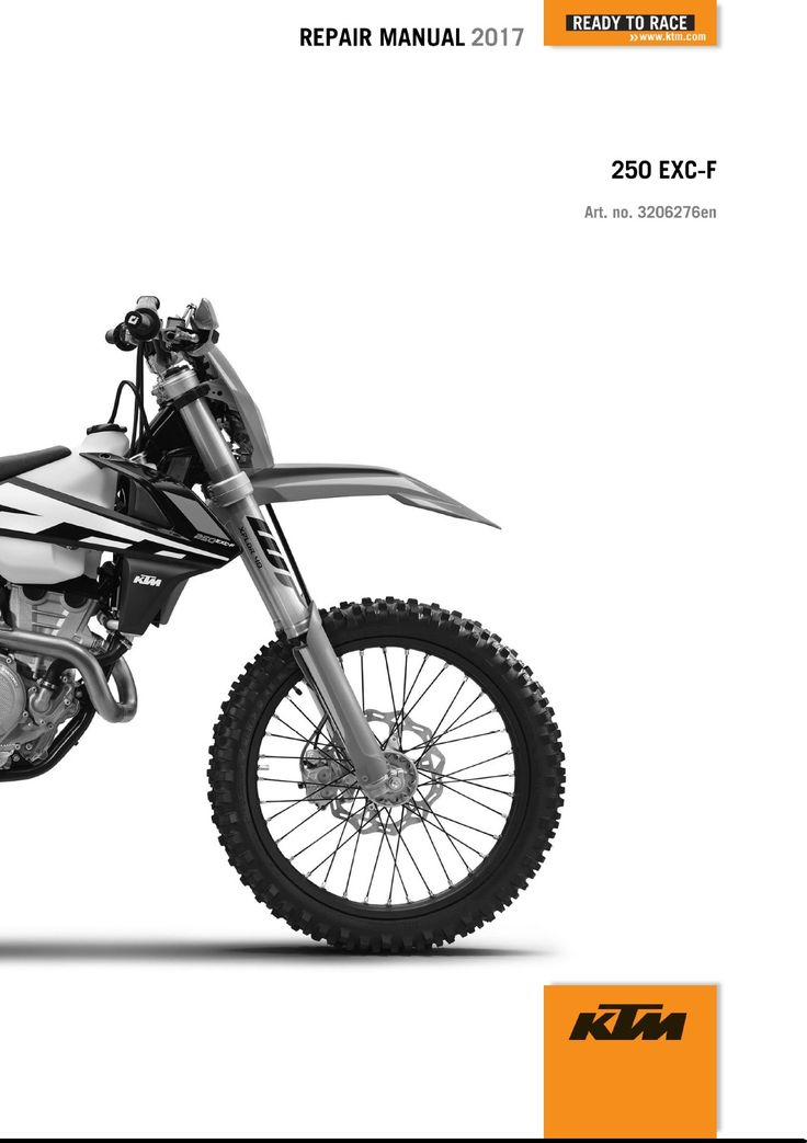 2017 KTM 250 EXC-F Service Repair Manual 2017 KTM 250 EXC-F OWNERS MANUAL & SERVICE REPAIR MANUAL.  ==============================================   COVERS ALL MODELS LISTED ABOVE & ALL REPAIRS A-Z   This is a GENUINE KTM COMPLETE SERVICE REPIAR MANUAL for 2017 KTM 250 EXC-F motorcycle. This is the same manual your KTM Shop uses to repair and diagnose your bike!!!   Model and Years Covered: 2017 KTM 250 EXC-F