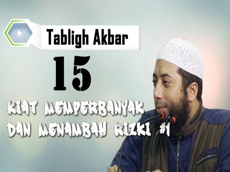 Tabligh Akbar : 15 Kiat Memperbanyak dan Menambah Rizki #1/3 - Ustadz Dr...