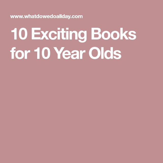10 Exciting Books for 10 Year Olds