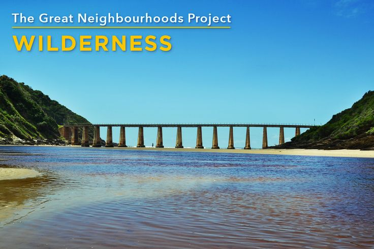 We love Wilderness because of the old rail bridge (http://www.rawson.co.za/neighbourhoods)