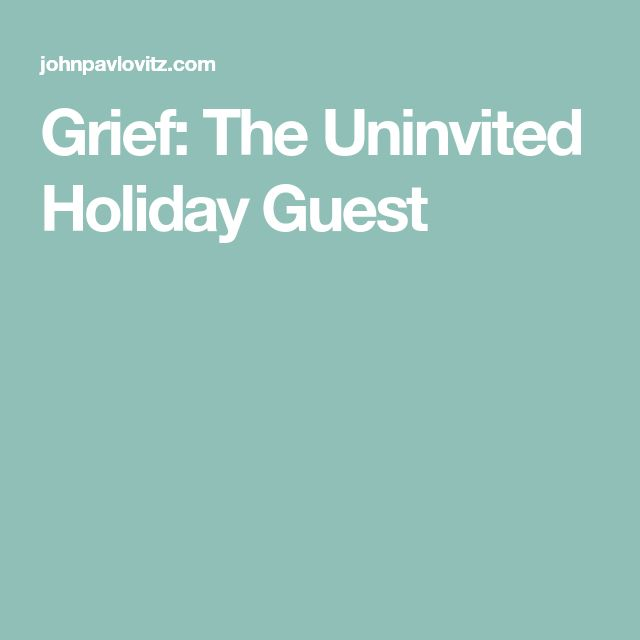 Grief: The Uninvited Holiday Guest