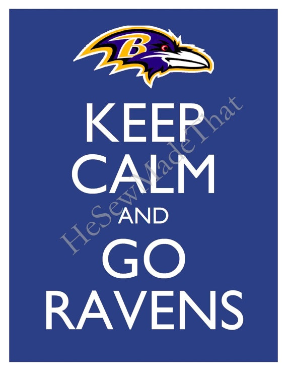 Keep Calm and Go Ravens???? I had a heart attack tonight!!!!! So happy for all of Baltimore!!!!!!!!!!