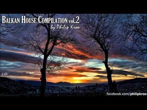 Balkan House Compilation vol 2 by Philip Kroo #Balkan #balkanbrass #electrobalkan